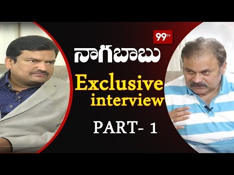 Actor Naga Babu Exclusive Interview with 99 TV Part -1 | 99TV Telugu