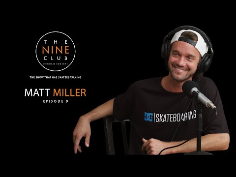 The Nine Club With Chris Roberts | Episode 09 - Matt Miller