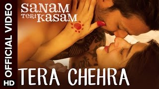 Tera Chehra Official Video Song | Sanam Teri Kasam | Harshvardhan, Mawra | Arijit Singh, Himesh