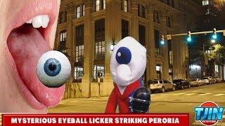 Mysterious Eyeball Licker Licking Peoples Eyeballs