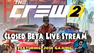 THE CREW 2 Closed Beta Livestream FT. Josh Gaming