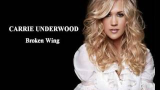 Watch Carrie Underwood Broken Wing video