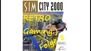 SimCity 2000 Retro Gaming Folge 8 Deutsch HD