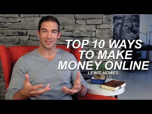 Top 10 Ways to Make Money Online - Lewis Howes