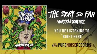 Watch Story So Far Right Here video