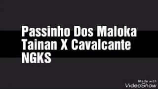 Tainan X Cavalcante NGKS Passinho Dos Maloka