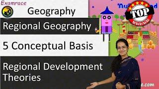 5 Conceptual Basis for Regional Development Theories (Examrace - Dr. Manishika)