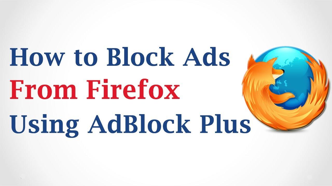 How to Block Ads in Mozilla Firefox Using Adblock Plus ...