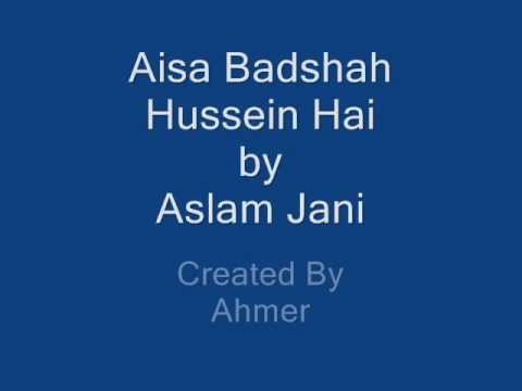 Aisa Badshah Hussain Hai.wmv - Aslam Jani video