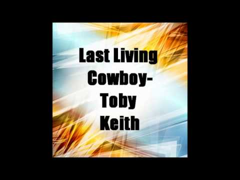 Toby Keith - Last Living Cowboy