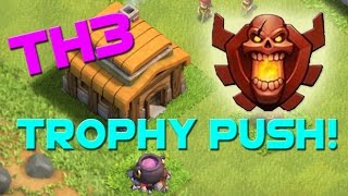 Clash of Clans - Town Hall 3 TROPHY PUSH!!!
