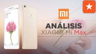 Xiaomi Mi Max, review a fondo en español