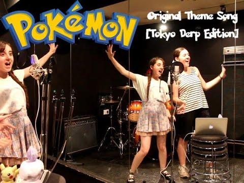 Pokemon Theme Song [Tokyo Derp Duet]