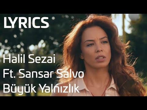 Halil Sezai Feat. Sansar Salvo - Büyük Yalnızlık (Lyrics I Şarkı Sözleri)