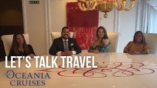 Let's Talk Travel - Oceania On Location