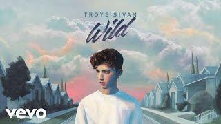 Download Lagu Troye Sivan - WILD (Lophiile & Grey Remix) Gratis STAFABAND