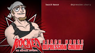 Rocked Album Review: Beach House – Depression Cherry