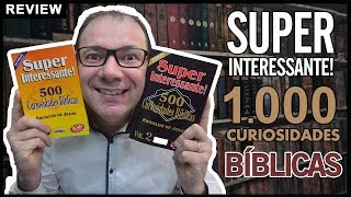 Review   SUPER interessante! 500 curiosidades BÍBLICAS vol 1 e 2