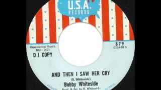 And Then I Saw Her Cry-Bobby Whiteside