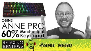 RELAXING REVIEWS | Anne Pro Wireless 60% Mechanical Keyboard w/ Gateron Brown Switches