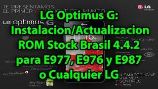 LG Optimus G: Instalacion/Actualizacion ROM Stock Brasil(País) 4.4.2 para E977, E976 y E987 o Cualquier LG
