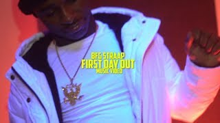 BFG Straap | First Day Out (Prod By.ThatNiggaStonez) |shot by @AustinLamotta