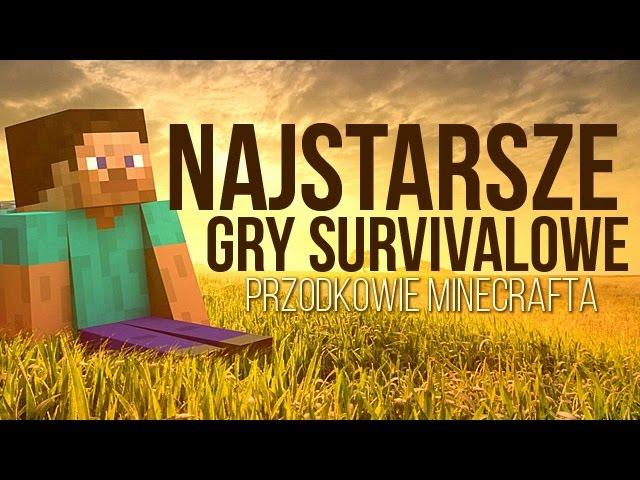 NAJSTARSZE gry survivalowe. Oto przodkowie Minecrafta [tvgry.pl]
