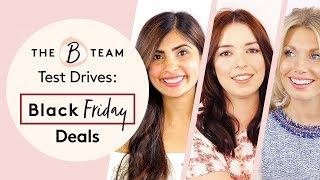 The B Team Test Drives: Black Friday Deals