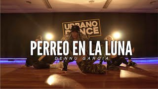 PERREO EN LA LUNA - Rich Music LTD | COREOGRAPHY by @dennugarcia