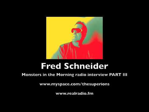PART III - FRED SCHNEIDER Monsters in the Morning radio interview