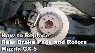 Mazda CX-5 Rear Brake Pad and Rotor Replacement 2013-2016 (Without EPB Motor)