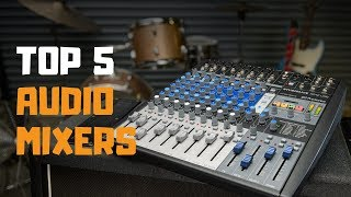Best Audio Mixers in 2019 - Top 5 Audio Mixers Review