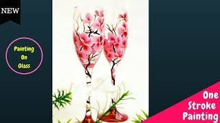 Quick and Easy Painting on Wine Glass   One stroke painting Flowers   Top Decoration Ideas