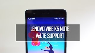 Lenovo Vibe K5 Note VoLTE Support (Reliance Jio Finally Works) [Update] | Techniqued
