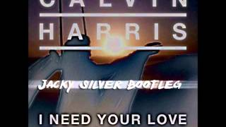 Calvin Harris Ft. Ellie Goulding - I Need Your Love (Jacky Silver Bootleg)