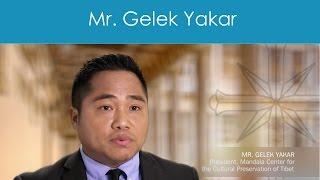 Mr. Gelek Yakar, President, Mandala Center for the Cultural Preservation of Tibet