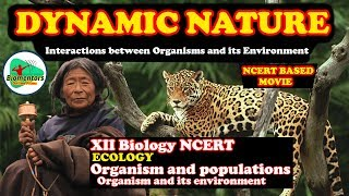 """""""Dynamic Nature"""" Interactions between Organisms and its environment - NCERT based movies."""