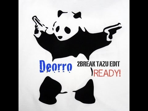 Deorro - READY! (2BREAK Tazu Edit) *FREE DOWNLOAD*