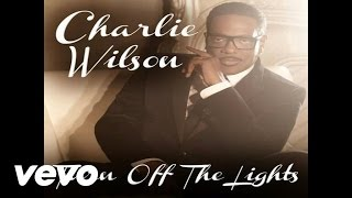 Charlie Wilson (Чарли Уилсон) - Turn Off The Lights