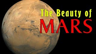MARS:  The Beauty Of The Red Planet