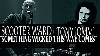 SCOOTER WARD+TONY IOMMI- SOMETHING WICKED THIS WAY COMES