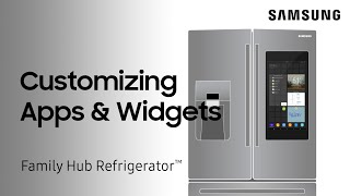 02. Customize apps and widgets on your Family Hub fridge panel | Samsung US