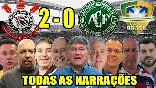 Todas as narrações - Corinthians 2 x 0 Chapecoense / Copa do Brasil 2019 [Re-Upado]
