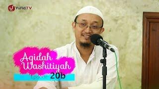 Kajian Kitab: Syarh Aqidah Wasithiyah - Ustadz Aris Munandar, MPI, Eps.20B