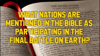 Video: Which Countries does Bible mention in the End Times war on Earth? - Ankerberg Show
