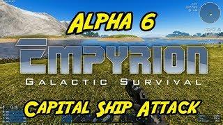 """Empyrion – Galactic Survival - Alpha 6 - """"Capital Ship Attack"""""""