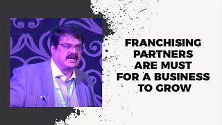 Franchising partners are must for a