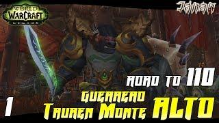WoW: Road to 110 Guerrero TAUREN MONTE ALTO #1