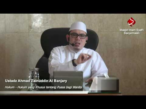 Hukum - Hukum Yang Khusus Tentang Puasa Bagi Wanita #2 - Ustadz Ahmad Zainuddin Al Banjary