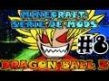 Minecraft | DRAGON BALL Z | Ep.#8 | ¡SAYAYINES HIJOS DE P...! | Serie de MODS